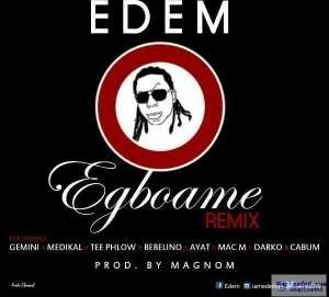 Edem - Egboame (Remix) ft. Gemini, Medikal, TeePhlow, Bebelino, Ayat, Mac M, Darko & Cabum